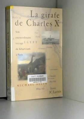 LA GIRAFE DE CHARLES X. Son...