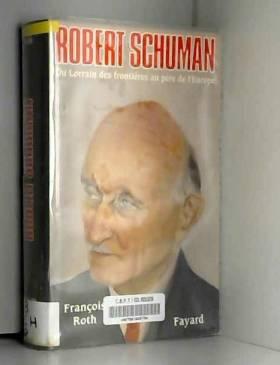 Robert Schuman : Du Lorrain...