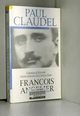 Paul Claudel : Chemins...
