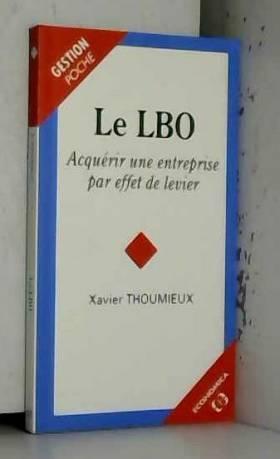 Le LBO : Acquérir une...