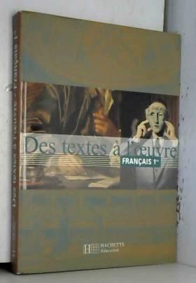 Français, 1ère : Des textes...