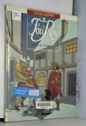 LE FOU DU ROY TOME 2 :...