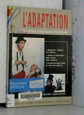 L'ADAPTATION. Le cinéma a...