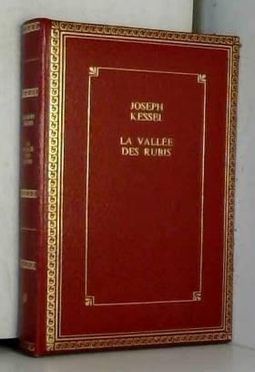 Joseph Kessel - La vallée des rubis : Reliure luxe