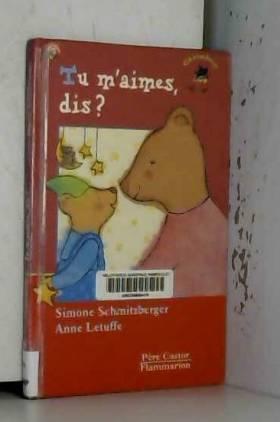 Simone Schmitzberger et Anne Letuffe - Tu m'aimes, dis ?