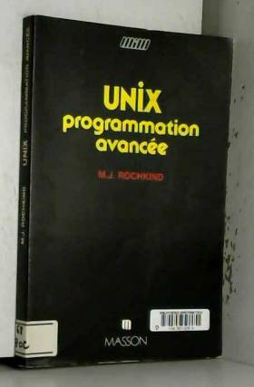 Marc J. Rochkind - Unix, programmation avancée