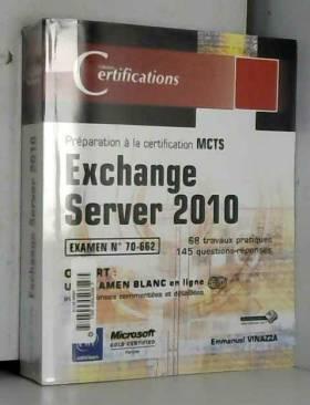 Emmanuel Vinazza - Exchange Server 2010 - Préparation à la certification MCTS 70-662