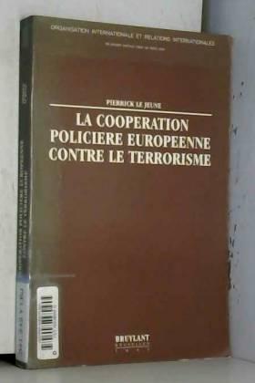 Pierrick Le Jeune - La coopération policière européenne contre le terrorisme