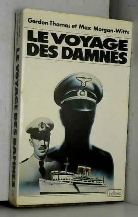 Gordon Thomas et Max Morgan Witts - Le Voyage des damnés