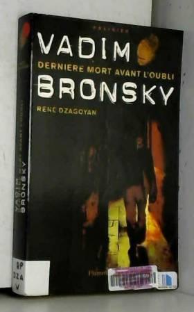 Vadim Bronsky : Dernière...