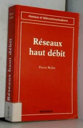 Pierre Rolin - Réseaux haut débit