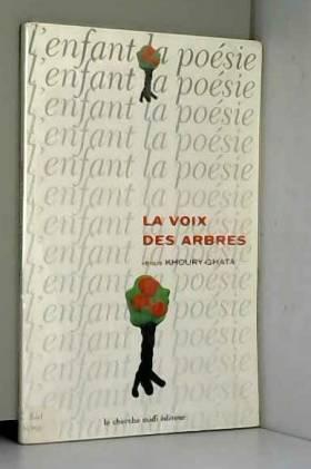 Vénus Khoury-Ghata - La Voix des arbres. Poésie pour enfants