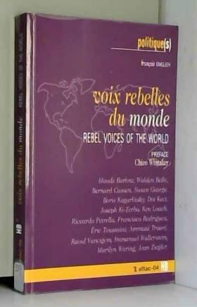 Voix rebelles du monde :...