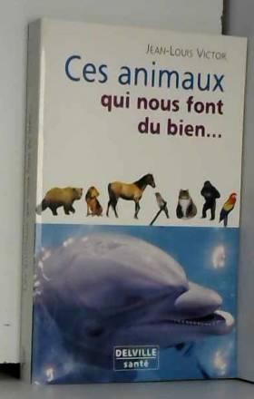Ces animaux qui nous font...