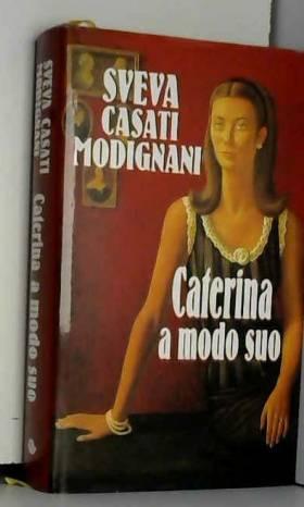 Caterina A Modo Suo.