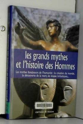 Anne Da Costa et Fabian Da Costa - Les grands mythes de l'histoire des Hommes