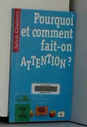 Sylvie Chokron - Pourquoi et comment fait-on attention ?