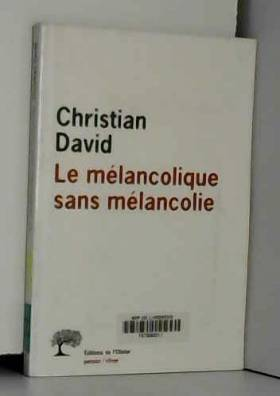 Le mélancolique sans...