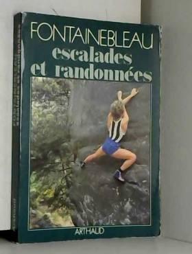 Fontainebleau, escalades et...