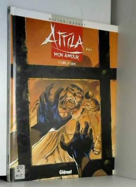 Attila... mon amour, Tome 1...