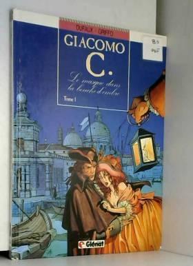 Giacomo C, Tome 1 : Le...