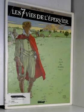 Les 7 Vies de l'Epervier,...