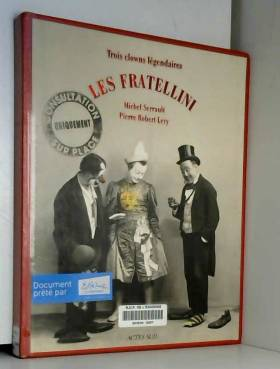 Les Fratellini : Trois...
