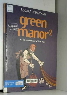 Green Manor, tome 2 : De...