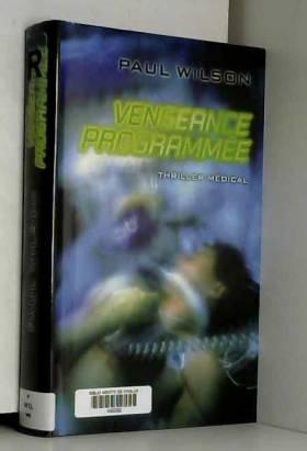 Paul F. Wilson - Vengeance programmée