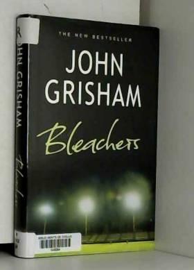 John Grisham - Bleachers by John Grisham (2003-09-10)