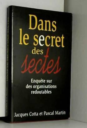 Jacques Cotta - Dans le secret des sectes
