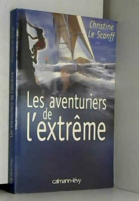 C. Le Scanff - Les Aventuriers de l'extrême