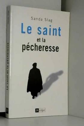 Sanda Slag - Le saint et la pécheresse
