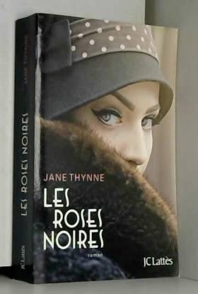 Jane Thynne - Les Roses noires