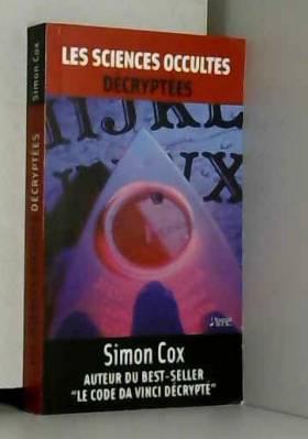 Simon Cox - Sciences occultes décryptées