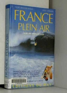 France plein air : Guide des sports de loisir (Collection A travers la France)