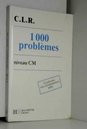 1000 problèmes niveau CM,...