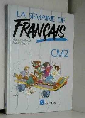 LA SEMAINE DE FRANCAIS CM2....