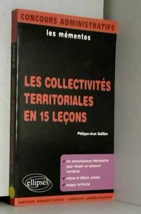 Philippe-Jean Quillien - Les collectivités territoriales en 15 leçons