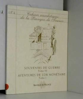 COLLECTIF - Cahiers anecdotiques de la banque de france. n°5 : souvenirs de guerre, tome iii. aventures de...