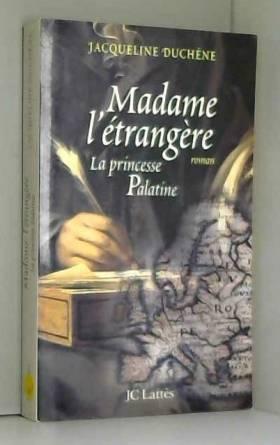 Madame l'étrangère. La...