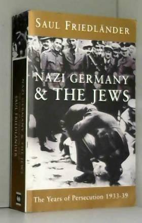 Nazi Germany And The Jews:...