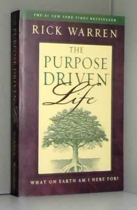 The Purpose Driven Life:...