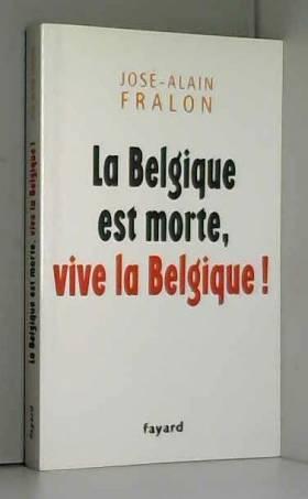 La Belgique est morte, vive...