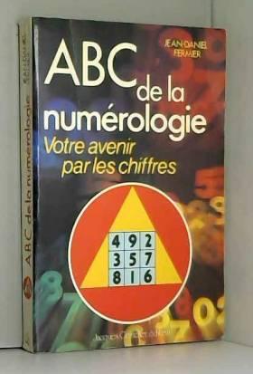 Abc de la numerologie,...