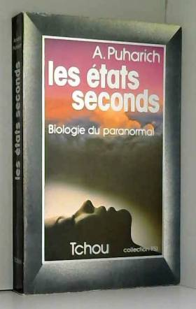 Les états seconds, biologie...