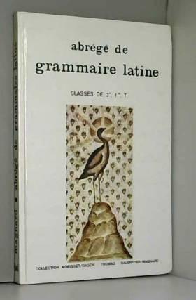 Abrégé de grammaire latine...