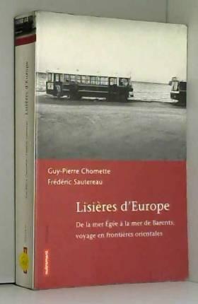 Lisière d'Europe : De la...