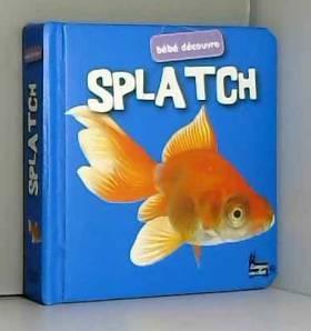 Splatch - Bébé découvre...