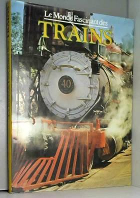 Le monde fascinant des trains